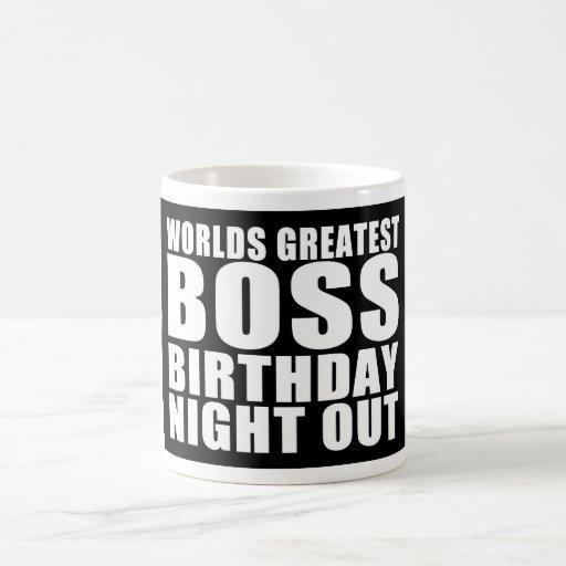 Worlds Greatest Boss Birthday Night Out Coffee Mugs