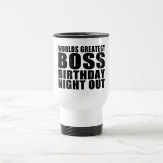 Worlds Greatest Boss Birthday Night Out Stainless Steel Travel Mug
