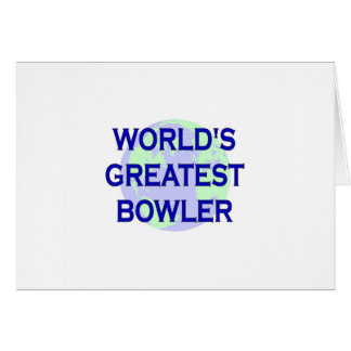 World's Greatest Bowler Greeting Card