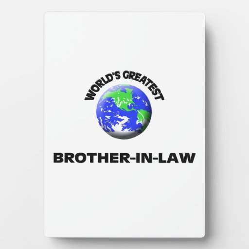 World's Greatest Brother-In-Law Display Plaques