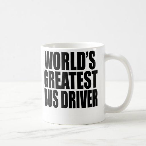 World's Greatest Bus Driver Coffee Mugs