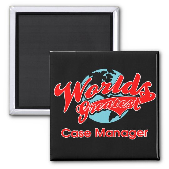 World's Greatest Case Manager Square Magnet