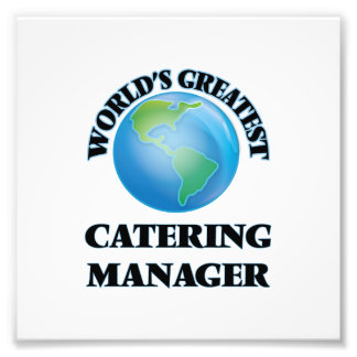 World's Greatest Catering Manager Photo Art