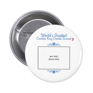 Worlds Greatest Cavalier King Charles Spaniel Pinback Buttons