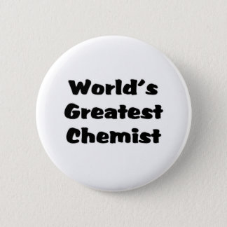 World's greatest Chemist 6 Cm Round Badge