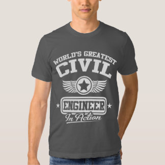 World's Greatest Civil Engineer In Action Tee Shirt