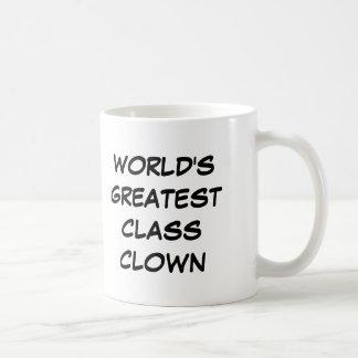 """World's Greatest Class Clown"" Mug"