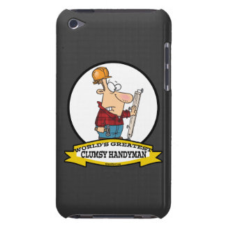 WORLDS GREATEST CLUMSY HANDYMAN MEN CARTOON iPod TOUCH COVERS