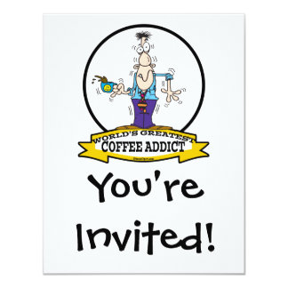 "WORLDS GREATEST COFFEE ADDICT CARTOON 4.25"" X 5.5"" INVITATION CARD"