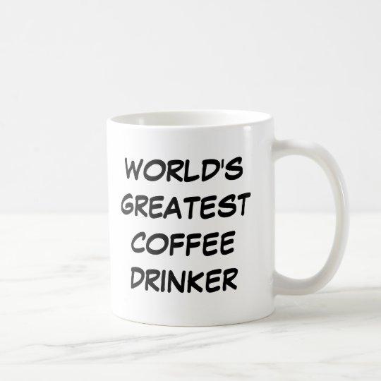 """World's Greatest Coffee Drinker"" Mug"