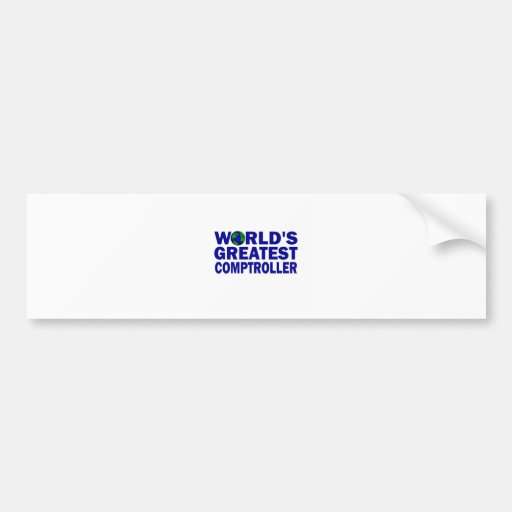 World's Greatest Comptroller Bumper Stickers