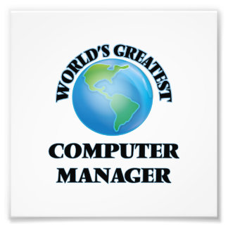 World's Greatest Computer Manager Photo Art