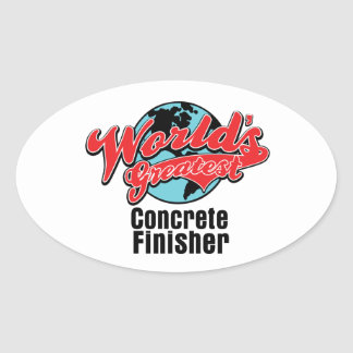 Worlds Greatest Concrete Finisher Oval Sticker