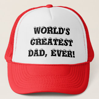 WORLD'S GREATEST DAD, EVER! TRUCKER HAT