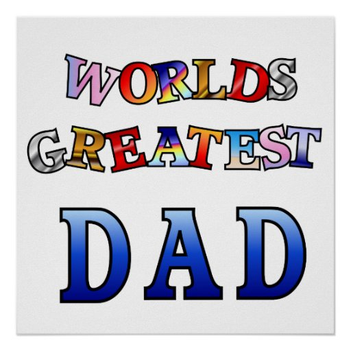 """Worlds Greatest Dad Poster 20x20"""""""