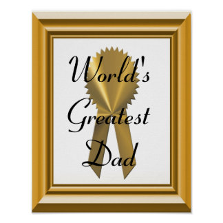 World's Greatest Dad With Gold Ribbon Poster Sign