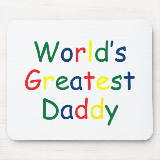Worlds Greatest Daddy Mouse Pads