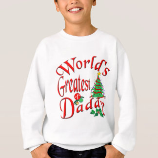 World's Greatest Daddy Sweatshirt