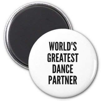 Worlds Greatest Dance Partner Magnet