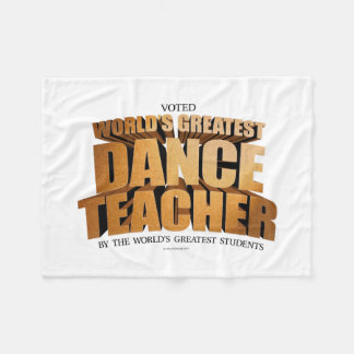 World's Greatest Dance Teacher Fleece Blanket
