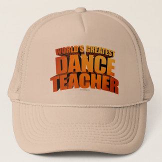 World's Greatest Dance Teacher Trucker Hat