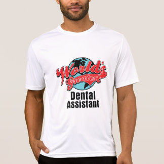 Worlds Greatest Dental Assistant T-shirt