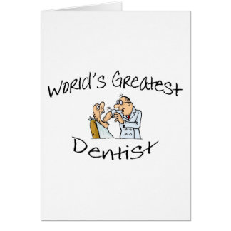 Worlds Greatest Dentist Open Wide Greeting Card