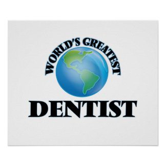 World's Greatest Dentist Posters