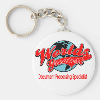 World's Greatest Document Processing Specialist Basic Round Button Key Ring