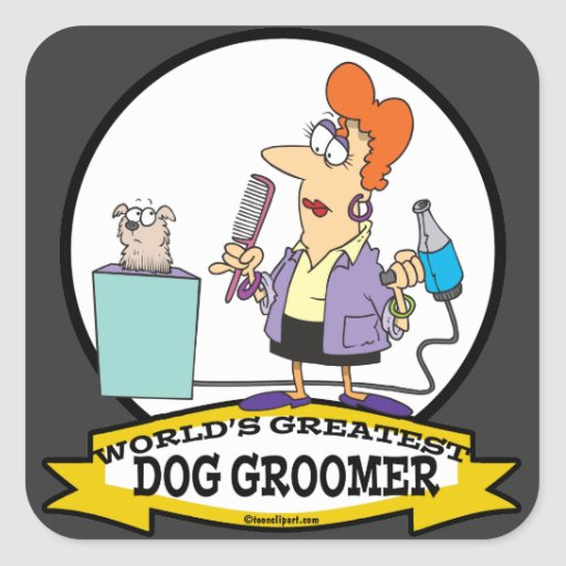 WORLDS GREATEST DOG GROOMER WOMEN CARTOON SQUARE STICKERS