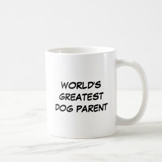 """World's Greatest Dog Parent"" Mug"