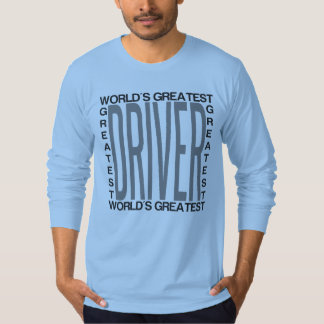 Worlds Greatest Driver T-Shirt