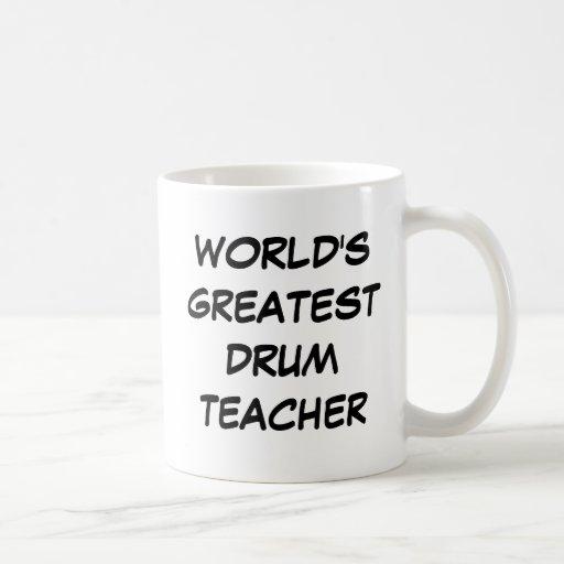 """""""World's Greatest Drum Teacher"""" Mug"""