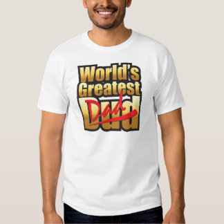 World's Greatest Dud (Dad!) Shirt