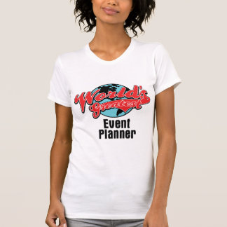 Worlds Greatest Event Planner Shirts