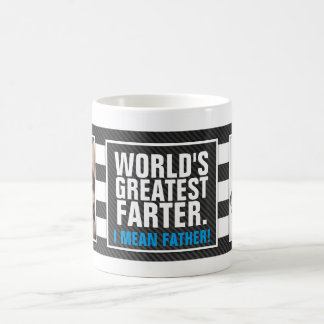 World's Greatest Farter. I mean Father! Coffee Mug