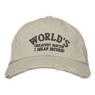 World's Greatest Farter... I mean Father! Embroidered Hats
