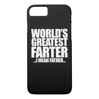 World's Greatest Farter I mean father iPhone 7 Case