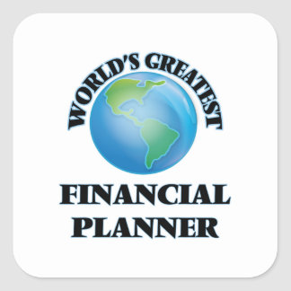 World's Greatest Financial Planner Square Stickers