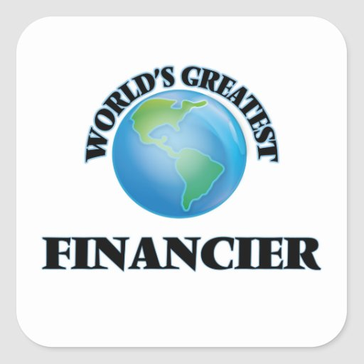 World's Greatest Financier Square Sticker