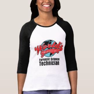 Worlds Greatest Forensic Science Technician Shirts