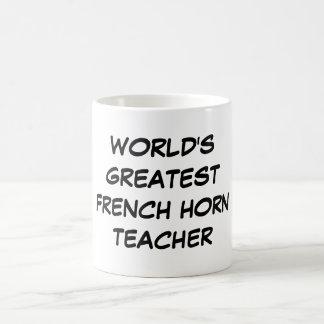 """World's Greatest French Horn Teacher"" Mug"