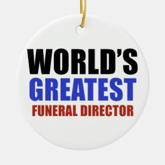World's greatest funeral director round ceramic decoration