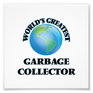 World's Greatest Garbage Collector Photo Art