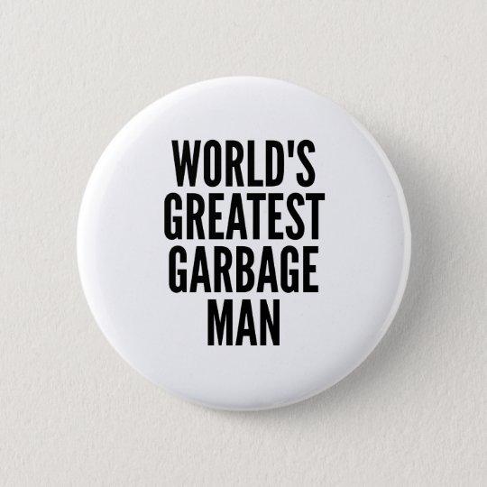 Worlds Greatest Garbage Man 6 Cm Round Badge