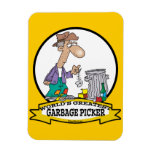 WORLDS GREATEST GARBAGE PICKER CARTOON RECTANGULAR MAGNETS