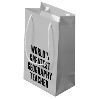 Worlds Greatest Geography Teacher Small Gift Bag