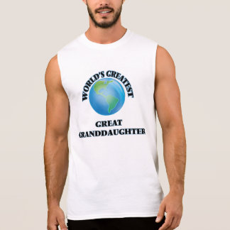 World's Greatest Great Granddaughter Sleeveless T-shirts