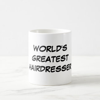 """World's Greatest Hairdresser"" Mug"