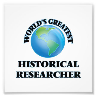 World's Greatest Historical Researcher Photo Print